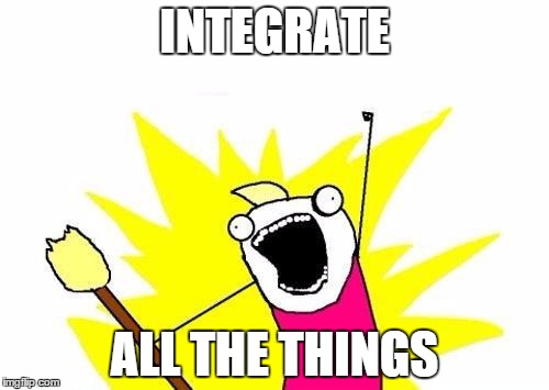 Integrate All The Things